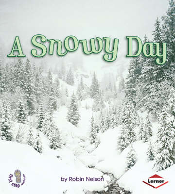 A Snowy Day by Robin Nelson