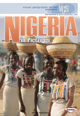 Nigeria In Pictures Visual Geography Series by Janice Hamilton