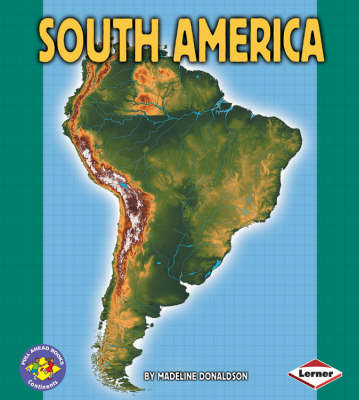 South America Pull Ahead Books - Continents by Madeline Donaldson