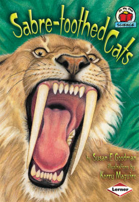 Sabre-toothed Cats by Susan Goodman