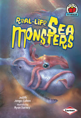 Real-life Sea Monsters by Judith Jango-Cohen