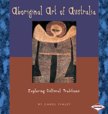 Aboriginal Art of Australia by Carol Finley