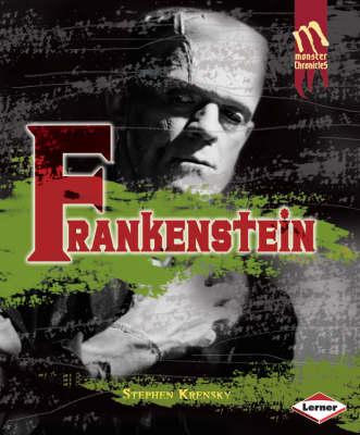 Frankenstein Monster Chronicles by Stephen Krensky