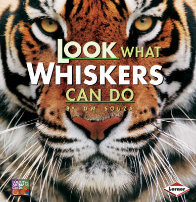 Look What Whiskers Can Do by D. Souza