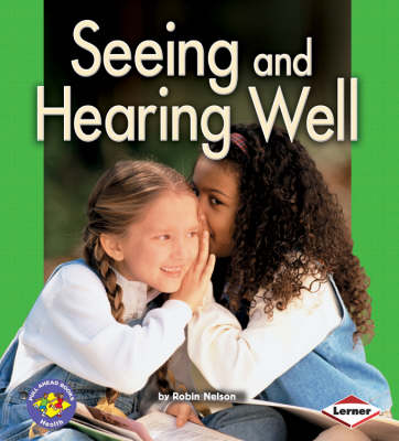 Seeing and Hearing Well by Robin Nelson