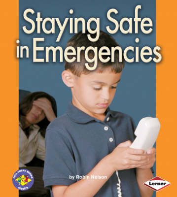 Staying Safe in Emergencies by Robin Nelson