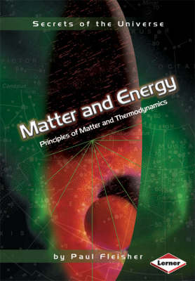 Matter And Energy Principles of Matter and Thermodynamics by Paul Fleisher