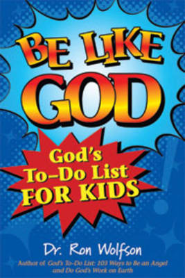 Be Like God God'S to-Do List for Kids by Ron (Dr Ron Wolfson) Wolfson