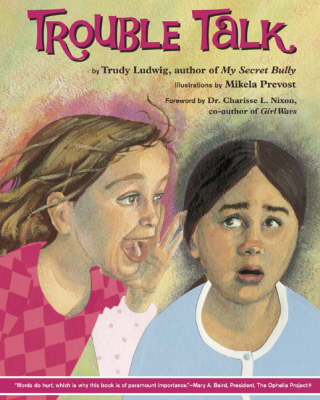 Trouble Talk by Trudy Ludwig, Mikela Provost