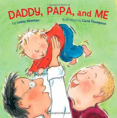 Daddy Papa And Me by Leslea Newman