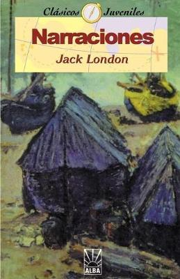 Narraciones by Jack London