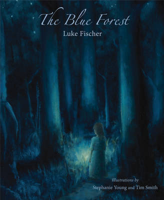 The Blue Forest Bedtime Stories for the Nights of the Week by Luke Fischer