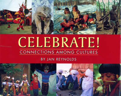 Celebrate! Connections Among Cultures by Jan Reynolds