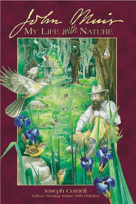 John Muir My Life with Nature by Joseph Cornell