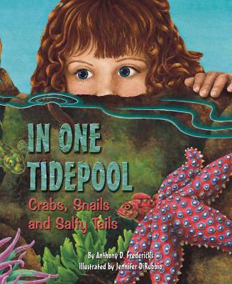 In One Tide Pool Crabs, Snails and Salty Tails by Anthony D. Fredericks