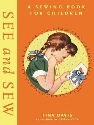 See and Sew: A Sewing Book for Children by Tina Davis