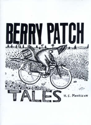 Berry Patch Tales A Collection of Stories by Harry S. Monesson