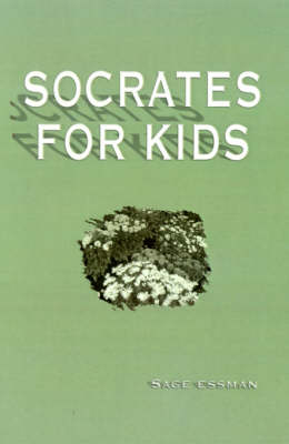 Socrates for Kids by S. Sage Essman