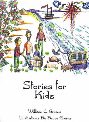 Stories for Kids by William C. Greene