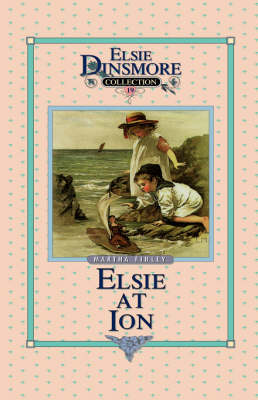 Elsie at Ion, Book 19 by Martha Finley