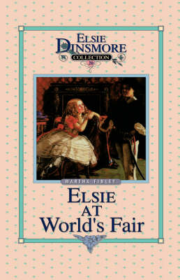 Elsie at the World's Fair, Book 20 by Martha Finley