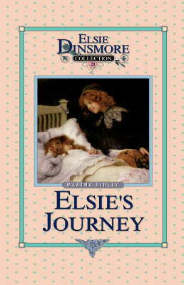 Elsie's Journey, Book 21 by Martha Finley