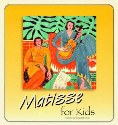 Matisse For Kids by Margaret Hyde