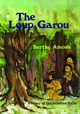 Loup Garou, The by Berthe Amoss