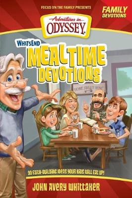 Whit's End Mealtime Devotions 90 Faith-Building Ideas Your Kids Will Eat Up! by Crystal Bowman