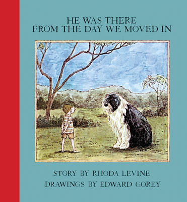 He Was There From The Day We Moved by Rhoda Levine