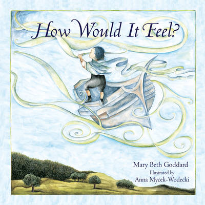 How Would it Feel by Mary Beth Goddard