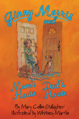 Ginny Morris and Mom's House, Dad's House by Mary Collins Gallagher
