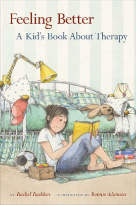 Feeling Better A Kid's Book About Therapy by Rachel Rashkin