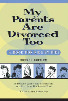 My Parents are Divorced Too A Book for Kids by Kids by Melanie Ford, Annie Ford, Steven Ford, Jann Blackstone-Ford
