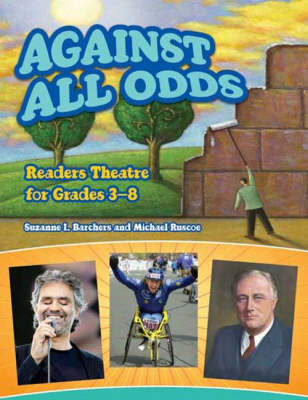 Against All Odds Readers Theatre for Grades 3-8 by Suzanne I. Barchers, Michael Ruscoe