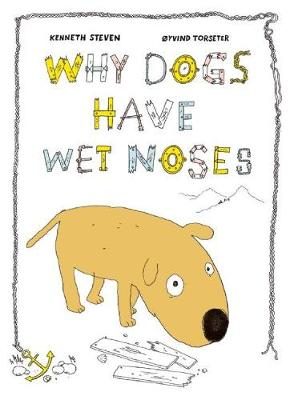 Why Dogs Have Wet Noses by Oyvind Torseter, Kenneth Steven