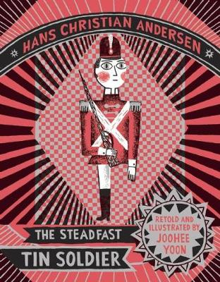 The Steadfast Tin Soldier by Hans Christian Anderson