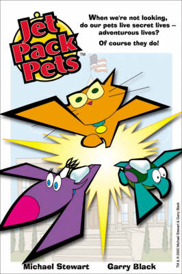 Jet Pack Pets by Michael Stewart, Garry Black, Michael Stewart, Garry Black