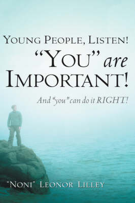 Young People, Listen! You Are Important! and You Can Do It Right! by Noni  Leonor Lilley, Leonor Lilley