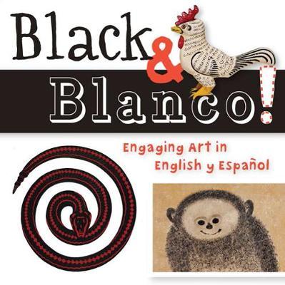 Black & Blanco! Engaging Art in English y Espanol by San Antonio Museum of Art