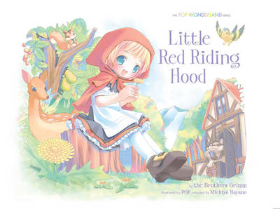 Pop Wonderland Little Red Riding Hood by Michiyo Hayano