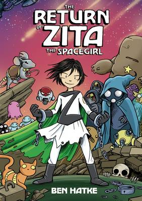 The Return of Zita the Spacegirl by Ben Hatke