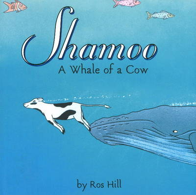 Shamoo A Whale of a Cow by Ros Hill