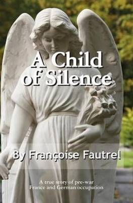A Child of Silence by Francoise Fautrel