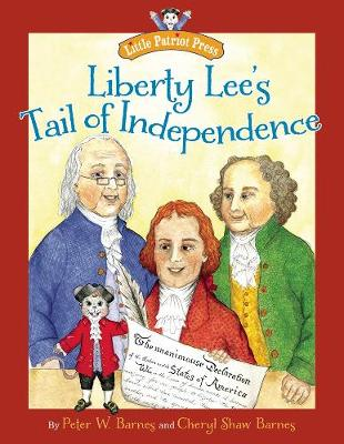 Liberty Lee's Tail of Independence by Cheryl Shaw Barnes