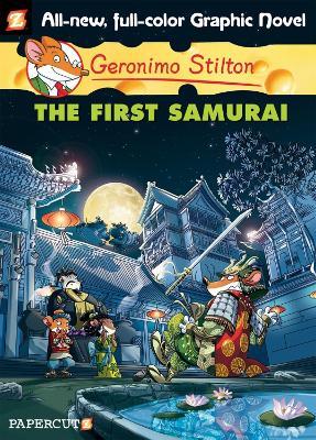 Geronimo Stilton Graphic Novels #12: The First Samurai by Geronimo Stilton