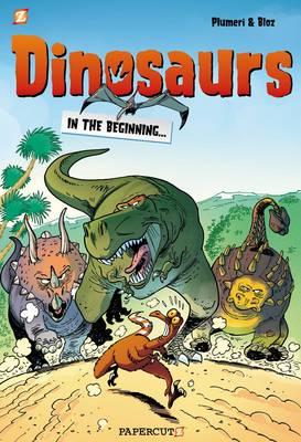 Dinosaurs #1: In the Beginning... by Arnaud Plumeri, Bloz