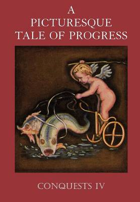 A Picturesque Tale of Progress Conquests IV by Olive Beaupre Miller