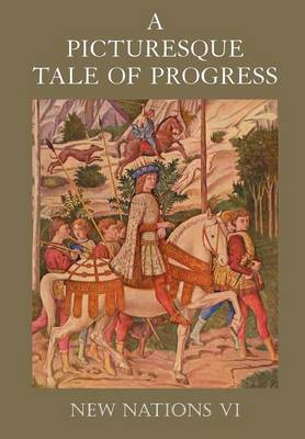 A Picturesque Tale of Progress New Nations VI by Olive Beaupre Miller