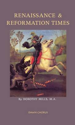 Renaissance and Reformation Times by Dorothy Mills